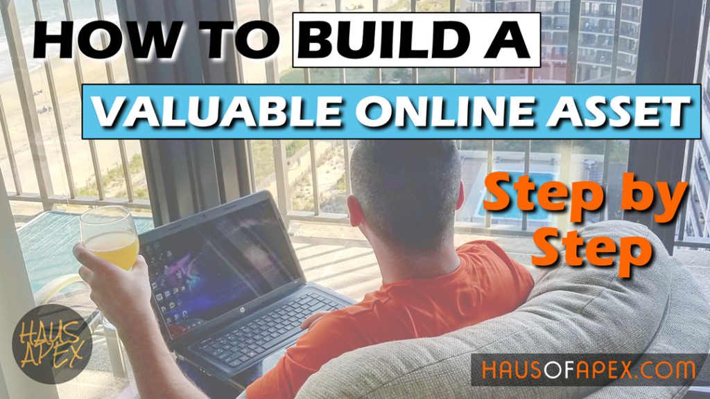 how to build a valuable online asset